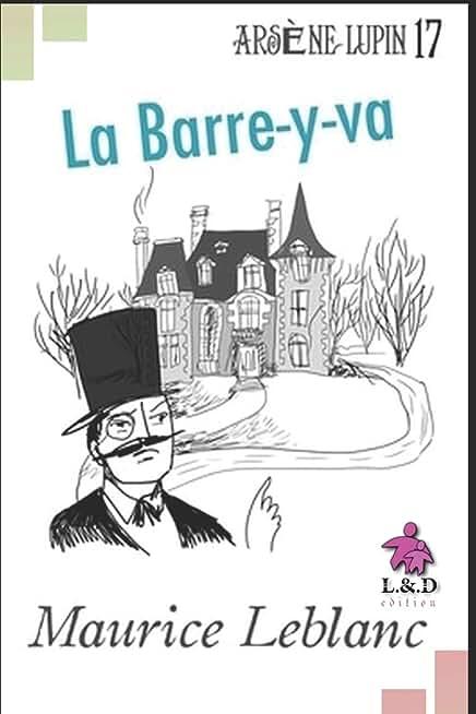 La Barre-y-va: Arsène Lupin, Gentleman-Cambrioleur 17