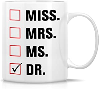 Retreez Funny Mug - Miss Mrs. Ms. Dr. Doctor 11 Oz Ceramic Coffee Mugs - Funny, Sarcasm, Sarcastic, Motivational, Inspirational birthday gifts for medics, friends, coworkers, siblings, dad, mom