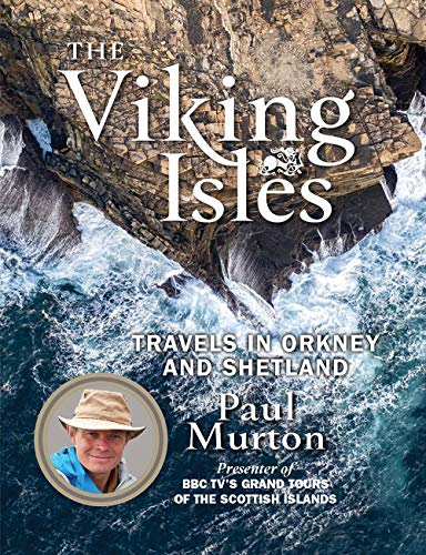 The Viking Isles: Travels in Orkney and Shetland