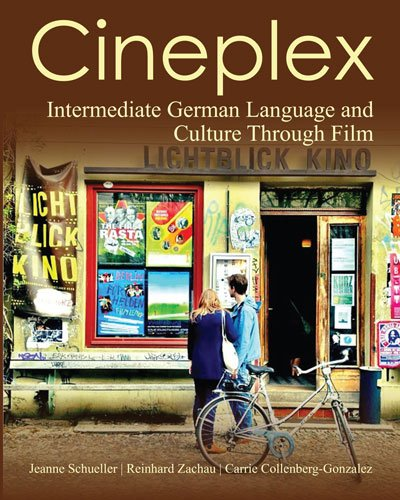 Cineplex: German Language and Culture Through Film (German and English Edition)