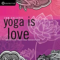 Yoga Is Love by Tom Colletti (2014-05-03)