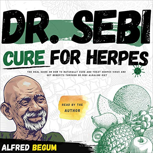 Dr. Sebi Cure for Herpes Audiobook By Alfred Begum cover art