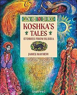 Koshka's Tales: Stories from Russia by [James Mayhew]