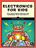 Electronics for Kids: A Lighthearted Introduction: Play with Simple Circuits and Experiment with Electricity!