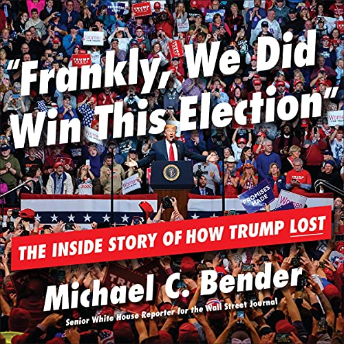 Frankly, We Did Win This Election Audiobook By Michael C. Bender cover art