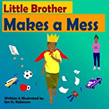 Little Brother Makes a Mess