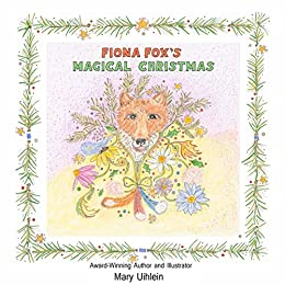 Fiona Fox's Magical Christmas (The Friends of Hello Little Owl Book 4) by [Mary Uihlein]