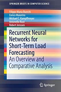 Recurrent Neural Networks for Short-Term Load Forecasting: An Overview and Comparative Analysis (SpringerBriefs in Computer Science)