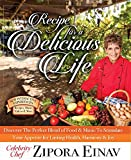 Recipe for a Delicious Life: Discover The Perfect Blend of Food & Music to Stimulate Your Appetite for Lasting Health, Harmony & Joy!