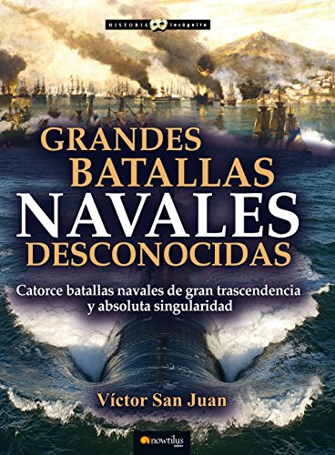 Grandes batallas navales desconocidas eBook: Juan, Víctor San ...