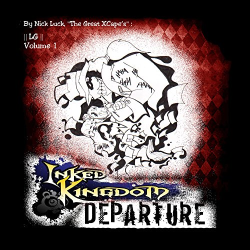Inked Kingdom : Departure ||LG|| Volume 1 (The Great XCapes) (English Edition)