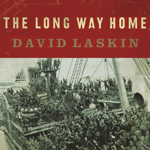 The Long Way Home     An American Journey from Ellis Island to the Great War              By:                                                                                                                                 David Laskin                               Narrated by:                                                                                                                                 Erik Synnestvedt                      Length: 13 hrs and 21 mins     22 ratings     Overall 4.3