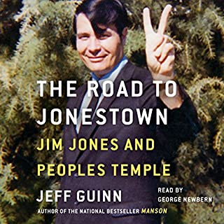Road to Jonestown     Jim Jones and Peoples Temple              By:                                                                                                                                 Jeff Guinn                               Narrated by:                                                                                                                                 George Newbern                      Length: 17 hrs and 30 mins     1,949 ratings     Overall 4.5