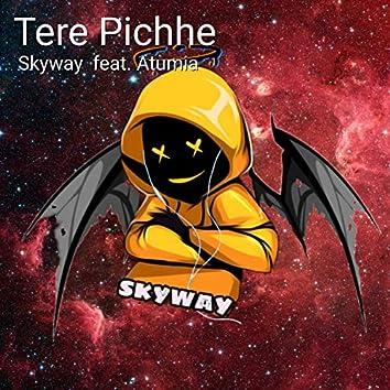 Tere Pichhe (feat. Atumia)