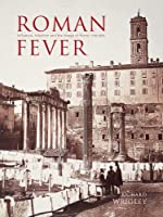 Roman Fever: Influence, Infection, and the Image of Rome, 1700-1870