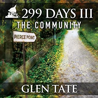 The Community     299 Days, Book 3              By:                                                                                                                                 Glen Tate                               Narrated by:                                                                                                                                 Kevin Pierce                      Length: 9 hrs and 34 mins     837 ratings     Overall 4.5