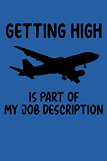Getting High Is Part Of My Job Description: Blank Lined Journal Notebook Funny Pilot Gift Blue Cover