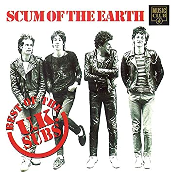 Scum of the Earth - The Best Of Uk Subs
