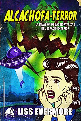 Alcachofa-Terror: La invasión de las hortalizas del espacio ...