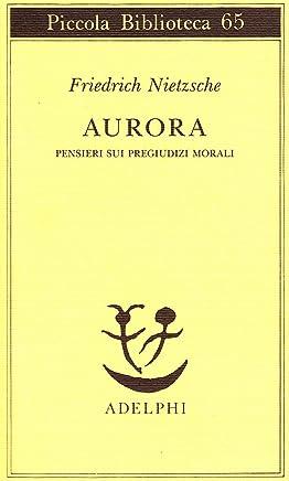 Aurora. Pensieri sui pregiudizi morali