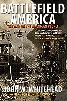Battlefield America: The War on the American People