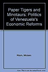 Paper Tigers and Minotaurs: The Politics of Venezuela's Economic Reforms Hardcover