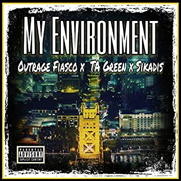 My Environment (feat. TA Green & Sikadis)