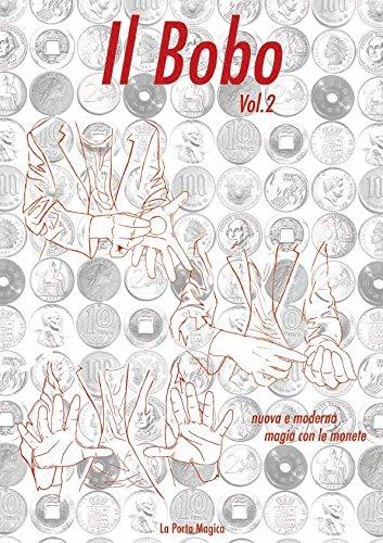 Il Bobo: Nuova e Moderna Magia con le Monete Vol. 2