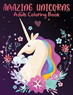 Amazing Unicorns Adult Coloring Book: A fun-filled book for you to color, that's just a little bit Easy with a lot of laug...