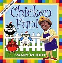 Chicken Fun! by Mary Jo Huff