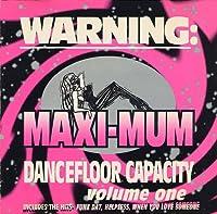 Maxi-Mum Dancefloor Capacity