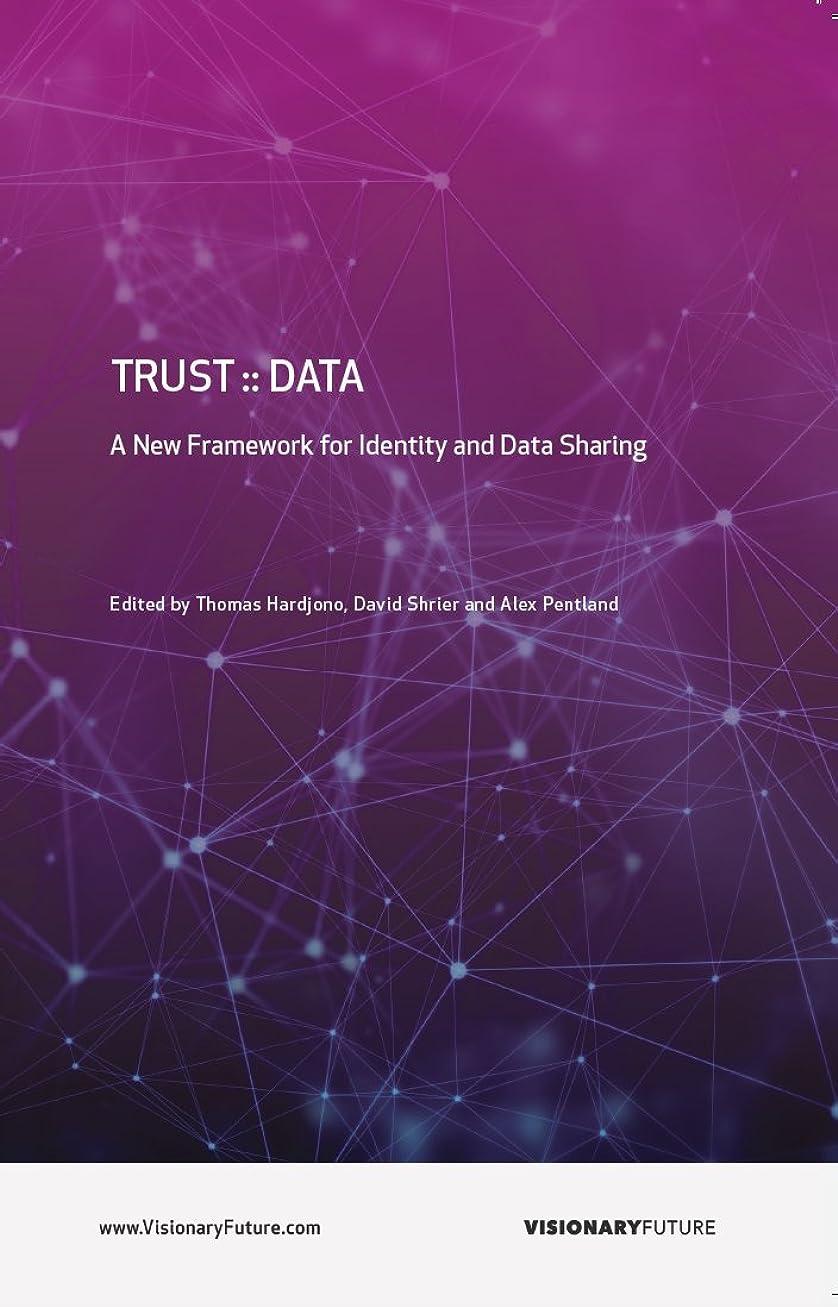 めるアピール文明Trust::Data: A New Framework for Identity and Data Sharing (English Edition)