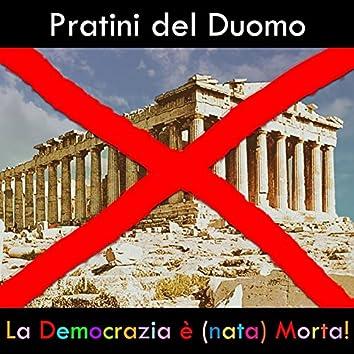 La Democrazia E' (Nata) Morta!