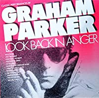 Look Back in Anger (Classic Performances by Graham Parker) [Analog]