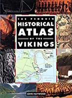 The Penguin Historical Atlas of the Vikings (Hist Atlas)