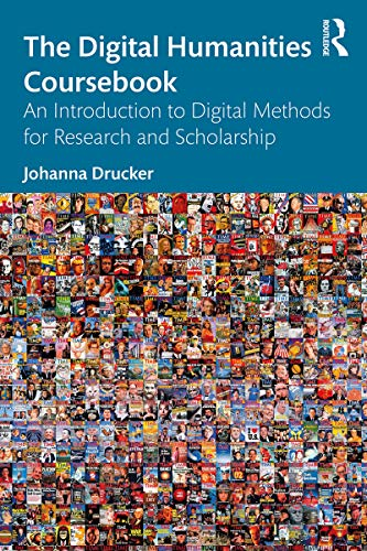 The Digital Humanities Coursebook: An Introduction to Digital Methods for Research and Scholarship (English Edition)