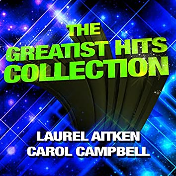 The Greatest Hits Collection - Laurel Aitken & Carol Campbell