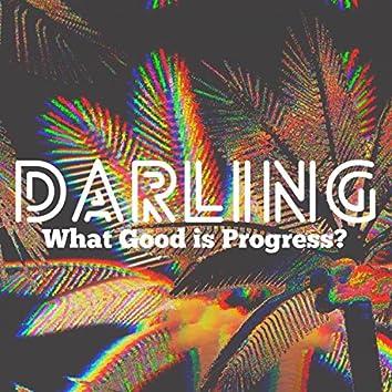 What Good Is Progress?