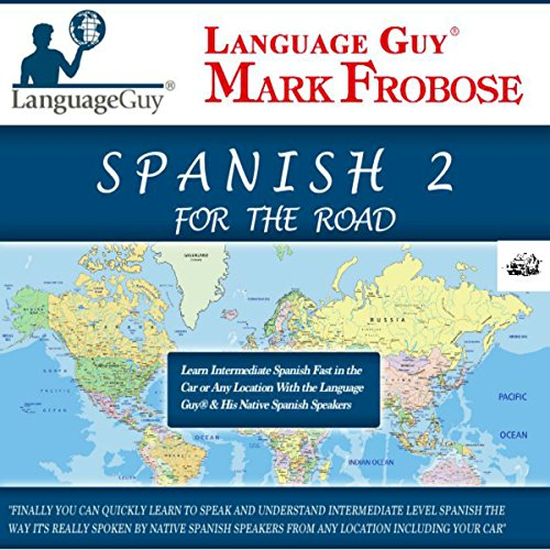 Language Guy's Spanish 2 for the Road - 5 One Hour Audio [English and Spanish Edition] cover art