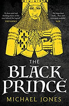 The Black Prince: The major biography (English Edition) par [Michael Jones]