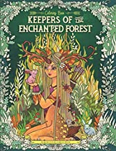 Keepers of the Enchanted Forest: Coloring Book for Adults and Kids (Fantasy, Fairies, Inspiration, Relaxation, Meditation)