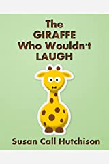 The Giraffe Who Wouldn't Laugh Kindle Edition