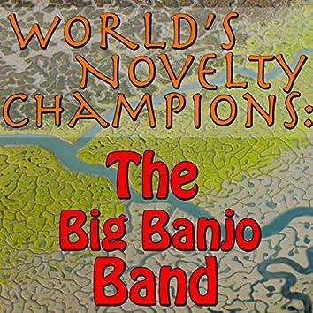 World's Novelty Champions: The Big Banjo Band
