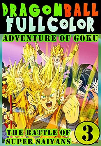 Dragonball-Full-Color-Goku Saiyans: Collection Book 3 Great Graphic Novel Super Ball Adventure Dragon Action Manga Shonen For Adults Teenagers Kids (English Edition)