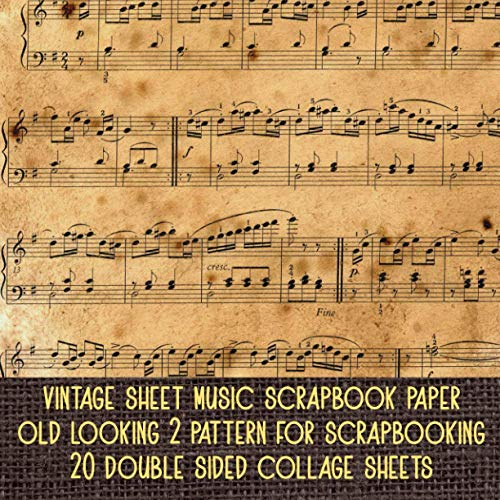 Compare Textbook Prices for vintage sheet music scrapbook paper old looking 2 pattern for scrapbooking 20 double sided collage sheets: decorative antique designer for crafting invitation or card making & DIY decoupage projects  ISBN 9798594981348 by bel sam, jackie
