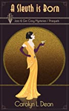 A SLEUTH IS BORN: JAZZ & GIN COZY MYSTERY STORIES COLLECTION (English Edition)