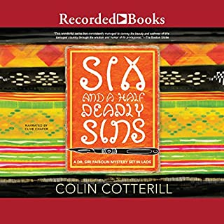 Six and a Half Deadly Sins     Dr. Siri Paiboun, Book 10              By:                                                                                                                                 Colin Cotterill                               Narrated by:                                                                                                                                 Clive Chafers                      Length: 7 hrs and 22 mins     25 ratings     Overall 4.1