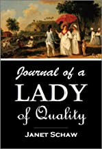Journal of a Lady of Quality: Being the Narrative of a Journey from Scotland to the West Indies, North Carolina, and Portu...