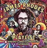 Playlist. Rebeldes y revolucionarios de la música: La playlist de James Rhodes (Crossbooks)