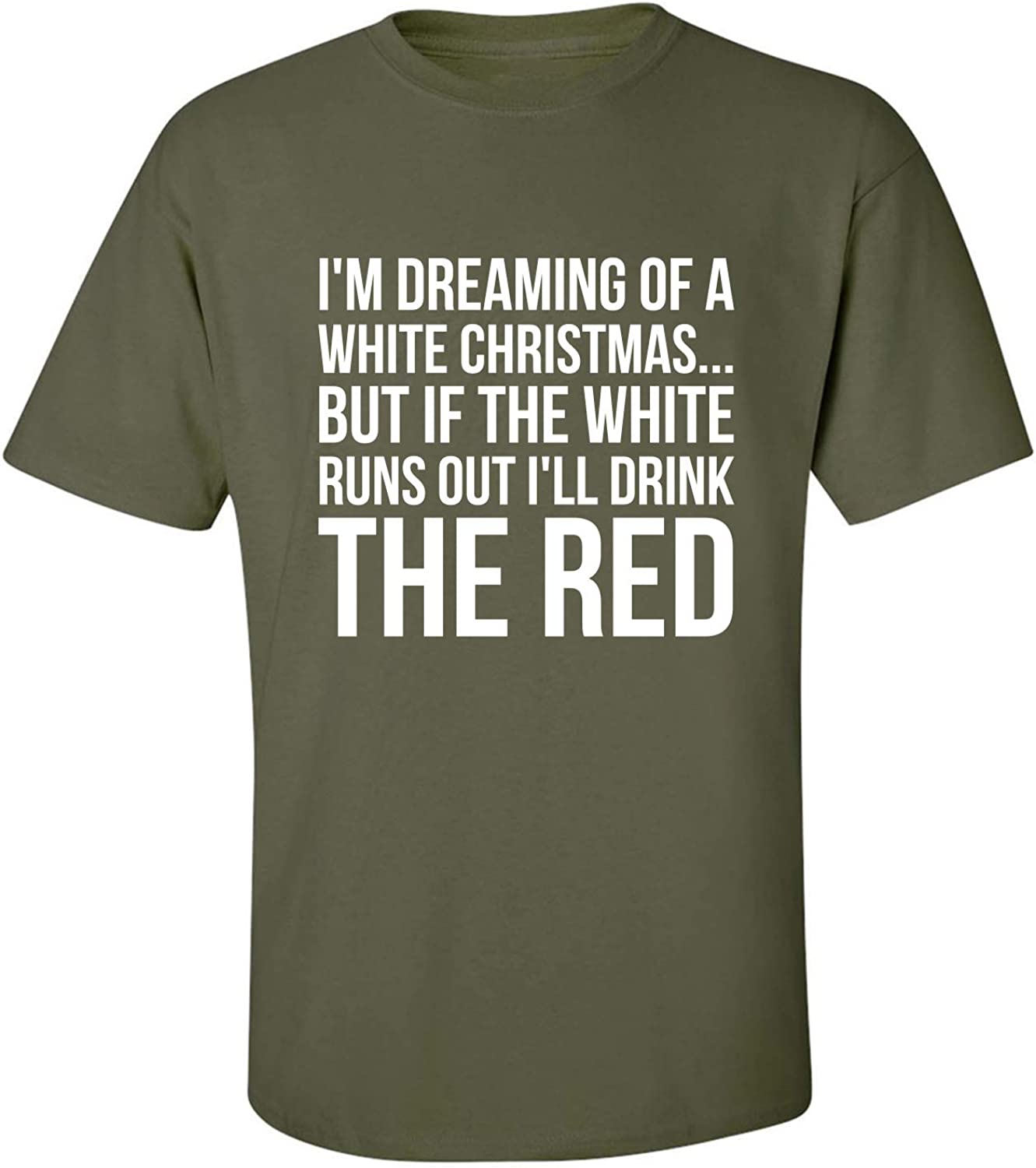 I'm Dreaming of A White Christmas Adult T-Shirt in Military Green - XXXXX-Large